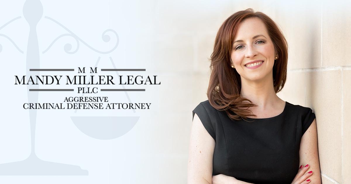 Katy Defense Attorney Mandy Miller Legal Pllc